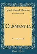 Clemencia (Classic Reprint)