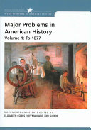 Major Problems in American History  To 1877 Book