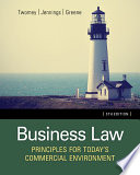 Business Law Principles For Today S Commercial Environment