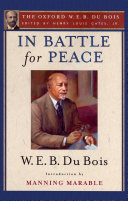 In Battle for Peace (The Oxford W. E. B. Du Bois)