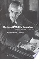Eugene O Neill s America