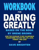 Workbook for Daring Greatly Based on the Book by Brene Brown