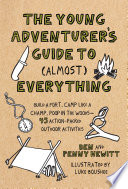 The Young Adventurer s Guide to  Almost  Everything