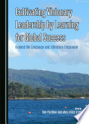 Cultivating Visionary Leadership By Learning For Global Success