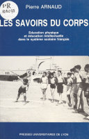Les Savoirs du corps : éducation physique et éducation intellectuelle dans le système scolaire français Pdf/ePub eBook