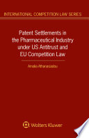 Patent Settlements In The Pharmaceutical Industry Under Us Antitrust And Eu Competition Law Book PDF