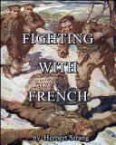 Fighting with French   A Tale of the New Army