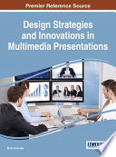Design Strategies and Innovations in Multimedia Presentations Book