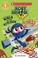 Ninja in the Kitchen (Scholastic Reader, Level 1: Moby Shinobi) Pdf/ePub eBook