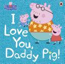 Peppa Pig: I Love You, Daddy Pig Pdf/ePub eBook