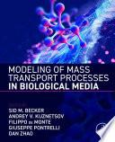 Modelling of Mass Transport Processes in Biological Media