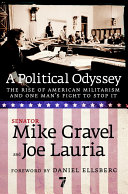 A Political Odyssey: The Rise of American Militarism and One Man's ...