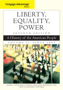 Cengage Advantage Books  Liberty  Equality  Power  A History of the American People  Volume 2  Since 1863 Book PDF