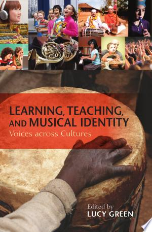 Free Download Learning, Teaching, and Musical Identity PDF - Writers Club
