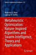 Metaheuristic Optimization: Nature-Inspired Algorithms and Swarm Intelligence, Theory and Applications