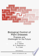 Biological Control of Plant Diseases  : Progress and Challenges for the Future