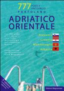 Eastern Adriatic: Slovenia, Croatia, Montenegro, Albania. 777 Harbours & Anchorages