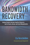 link to Bandwidth recovery : helping students reclaim cognitive resources lost to poverty, racism, and social marginalization in the TCC library catalog
