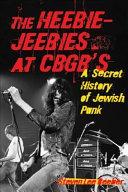 The Heebie jeebies at CBGB s
