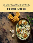 35 Easy Weeknight Dinners Cookbook Book