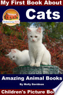 My First Book About Cats - Amazing Animal Books - Children's Picture Books