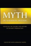 Pdf Myth of National Defense: Essays on the Theory and History of Security Production, The Telecharger