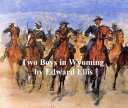 Two Boys in Wyoming, A Tale of Adventure [Pdf/ePub] eBook
