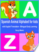 Spanish Animal Alphabet for Kids   with English Translation