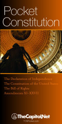 Pocket Constitution: The Declaration of Independence, Constitution of the United States, and Amendments to the Constitution