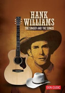 Hank Williams: The Singer and the Songs