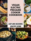 Vegan Electric Pressure Cooker Cookbook