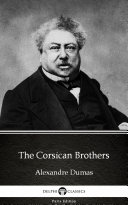 The Corsican Brothers by Alexandre Dumas - Delphi Classics (Illustrated)