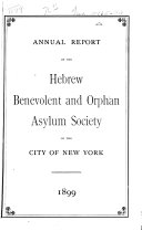 Annual Report of the Hebrew Benevolent and Orphan Asylum Society of the City of New York