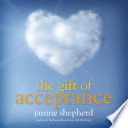 The Gift Of Acceptance Book PDF