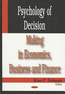Psychology of Decision Making in Economics  Business and Finance