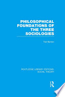 Philosophical Foundations Of The Three Sociologies Rle Social Theory
