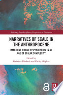 Narratives of Scale in the Anthropocene Book