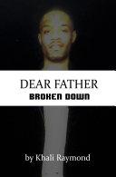 Dear Father  Broken Down