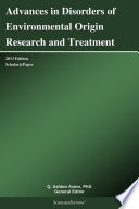 Advances in Disorders of Environmental Origin Research and Treatment  2013 Edition Book