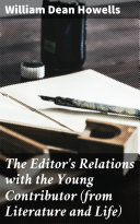 The Editor s Relations with the Young Contributor  from Literature and Life