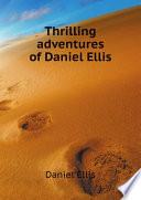 Thrilling adventures of Daniel Ellis