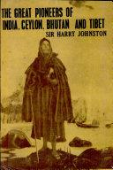The Great Pioneer in India  Ceylon  Bhutan   Tibet