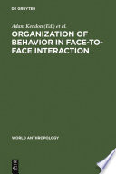 Organization of Behavior in Face-to-Face Interaction