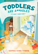 Toddlers Are A  holes Book
