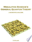 Megalithic Science's General Quantum Theory