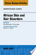 African Skin and Hair Disorders, An Issue of Dermatologic Clinics,