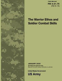 Field Manual FM 3 21  75  FM 21 75  the Warrior Ethos and Soldier Combat Skills January 2008