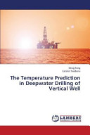 The Temperature Prediction in Deepwater Drilling of Vertical Well