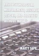Basic Psychological Measurement  Research Designs  and Statistics Without Math