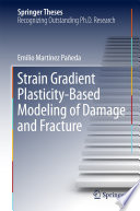 Strain Gradient Plasticity Based Modeling of Damage and Fracture Book
